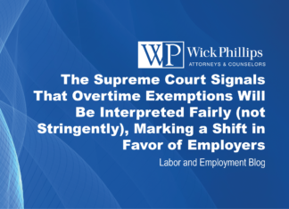 See The Supreme Court Signals That Overtime Exemptions Will Be Interpreted Fairly...