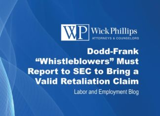 "See Dodd-Frank ""Whistleblowers"" Must Report to SEC to Bring a Valid Retaliation..."
