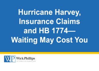 See Hurricane Harvey, Insurance Claims and HB 1774—Waiting May Cost You